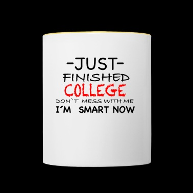 JUST FINISHED COLLEGE - Contrasting Mug
