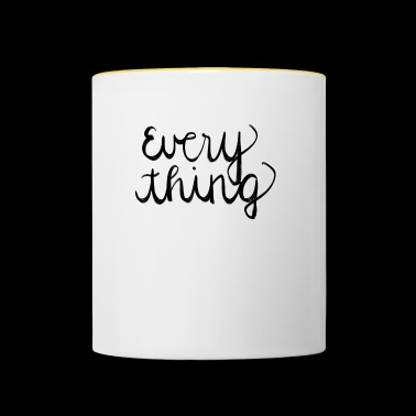 Everything - Tasse zweifarbig