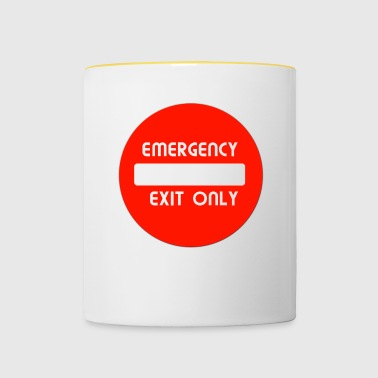 Emergency Exit Only - Tasse zweifarbig