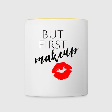 But first makeup - Tasse zweifarbig