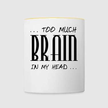 too much Brain - Tasse zweifarbig