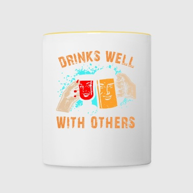 Funny Drinks Well With Others Liquor Lovers - Contrasting Mug