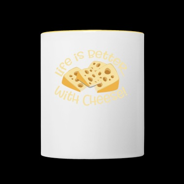 Life is better with cheese - funny B-Day - Contrasting Mug