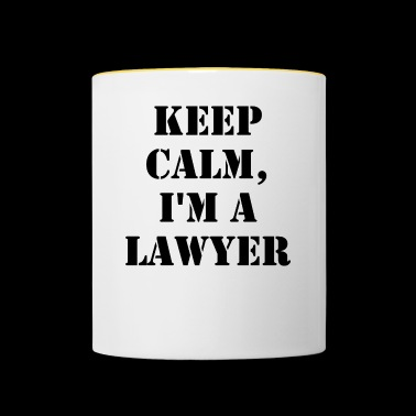 keep calm, I'm a lawyer - Tasse zweifarbig