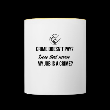 Crime does not pay? - Contrasting Mug