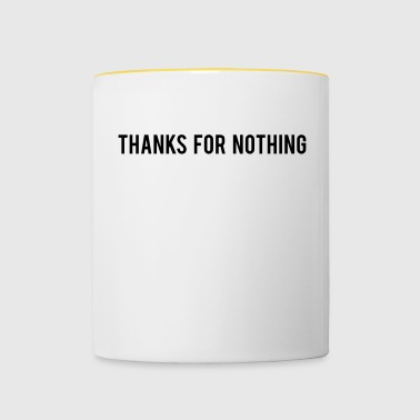 Thanks For Nothing - Tasse zweifarbig