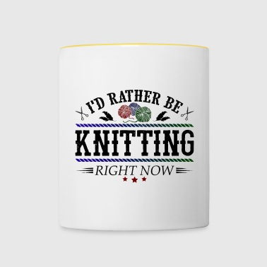 I'd rather be knitting - Tasse zweifarbig