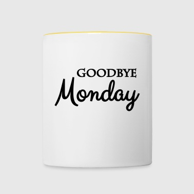 Goodbye monday - Contrasting Mug