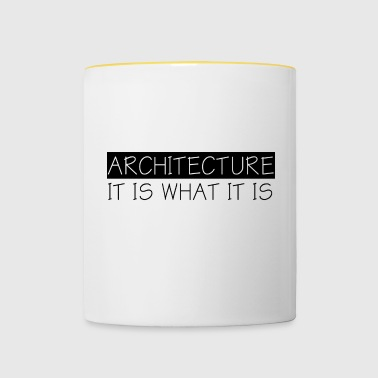 Architect / Architecture: Architecture - It Is What - Contrasting Mug