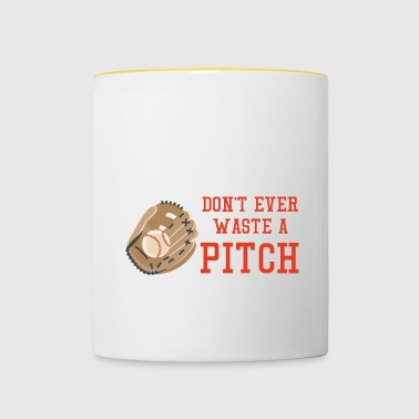 Baseball: Don't ever waste a pitch. - Contrasting Mug