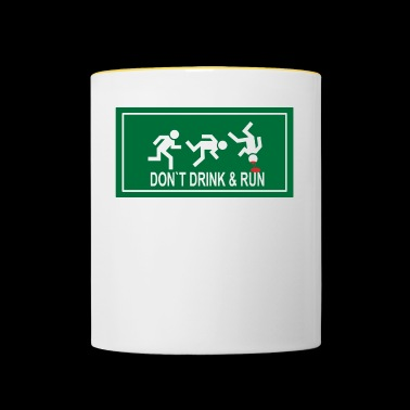 Don`t drink and run - Tasse zweifarbig