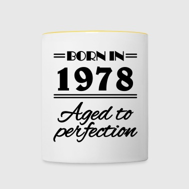 Born in 1978 Aged to perfection - Contrasting Mug