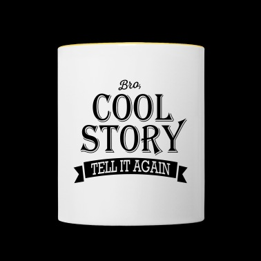 Bro, Cool Story - Tell it again / Good story - Contrasting Mug
