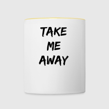 take me away - Mok tweekleurig