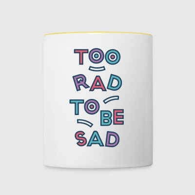 2 RAD 2B SAD - Tasse bicolore
