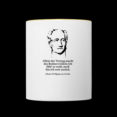 Goethe: The lecture makes the speaker happy - Contrasting Mug