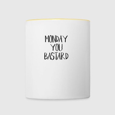 Monday bastard funny sayings - Contrasting Mug
