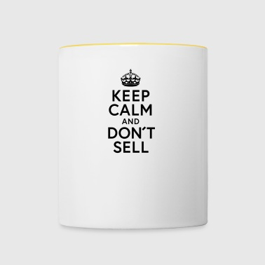 Keep Calm and Dont sell - Tasse zweifarbig