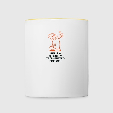 Life Is A Sexually Transmitted Disease! - Contrasting Mug