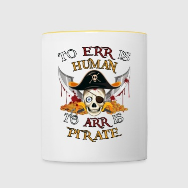 To Err is HumanTo Arr is Pirate. Pirate skull - Contrasting Mug