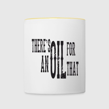 There's an oil for that - Contrasting Mug