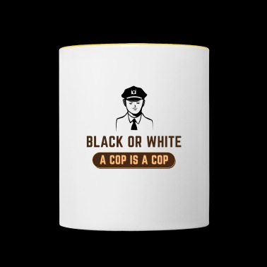 BLACK OR WHITE A COP IS A COP - Contrasting Mug