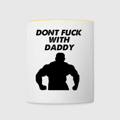 dont fuck with daddy - Contrasting Mug