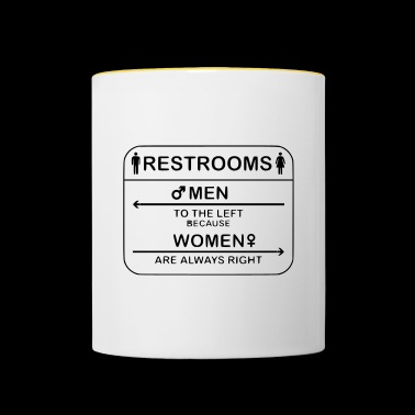 Restroom Women are always right - Contrasting Mug