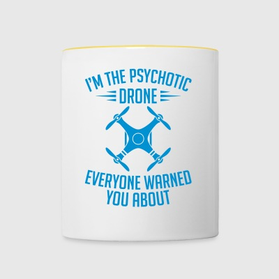I'm the psychotic drone - Contrasting Mug