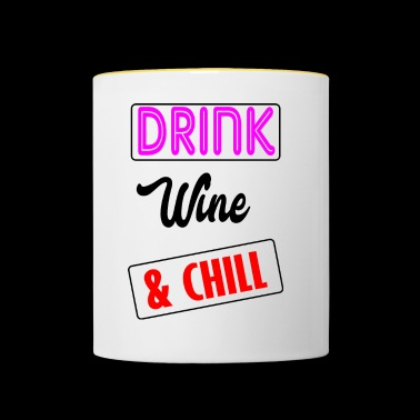 wine and chill - Contrasting Mug