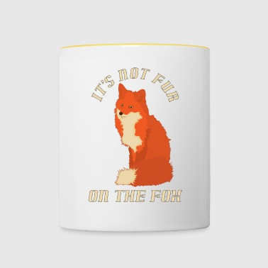 IT'S NOT FUR ON THE FOX - Contrasting Mug