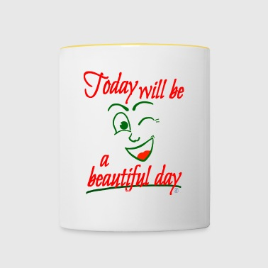 Today will be beautiful - Contrasting Mug