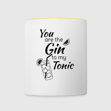 Gin Tonic Spruch You are the gin to my tonic schw - Tasse zweifarbig