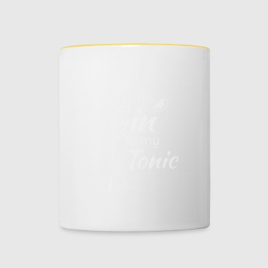 Gin Tonic You are the gin to my tonic white - Contrasting Mug