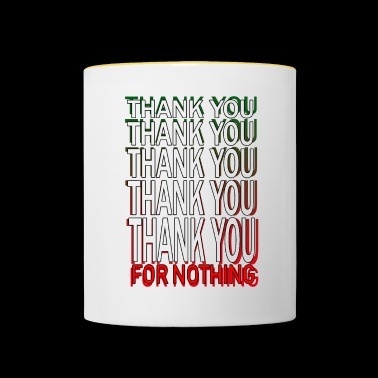 THANK YOU - FOR NOTHING - Tasse zweifarbig