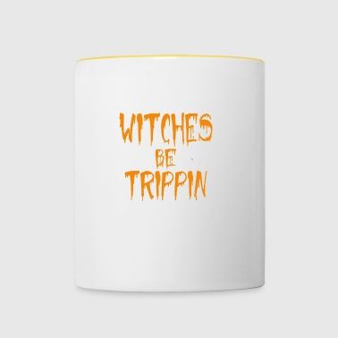 Witches Be Trippin' Hilarious - Tasse zweifarbig