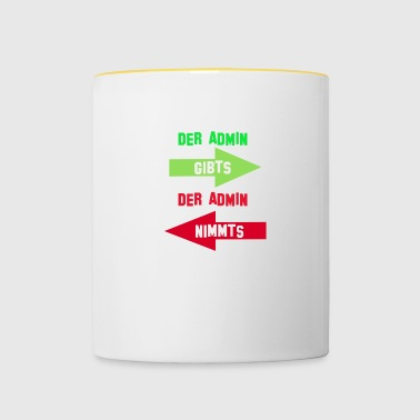 The Admin Admin there takes it - Contrasting Mug