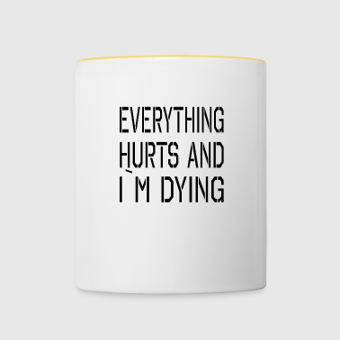 Everything Hurts - Tasse zweifarbig