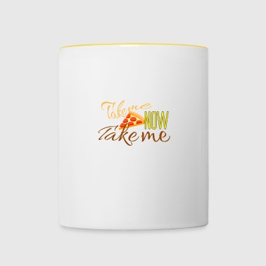 Take me now Take me - Tasse zweifarbig