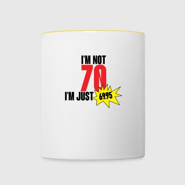 70th birthday: I'm in need 70. I'm just 69.95 - Contrasting Mug