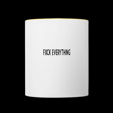 FXCK EVERYTHING - Tasse zweifarbig