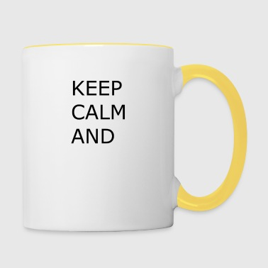 Keep calm and... - Contrasting Mug