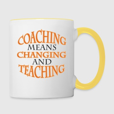 Coach / Coach: Coaching Means Changing And - Contrasting Mug