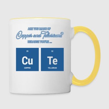 Chemists / Chemists: Are you made of Copper and - Contrasting Mug