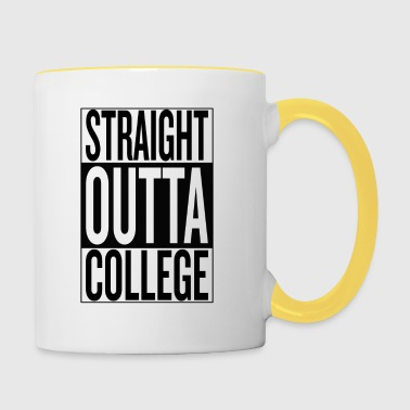straight outta college - Mok tweekleurig