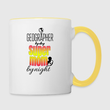 Geographer by day and super mom by night - Contrasting Mug