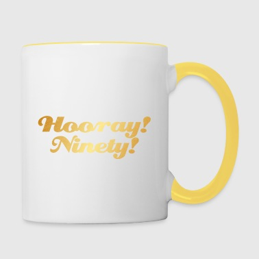 90th birthday: Hooray! Ninety! - Contrasting Mug