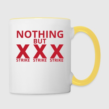 Bowling / Bowler: Nothing But Strike, Strike, Stri - Contrasting Mug