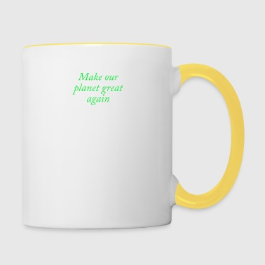 Make our planet great again - Contrasting Mug