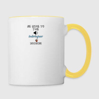 Be nice to the audio engineer Santa is watching - Contrasting Mug